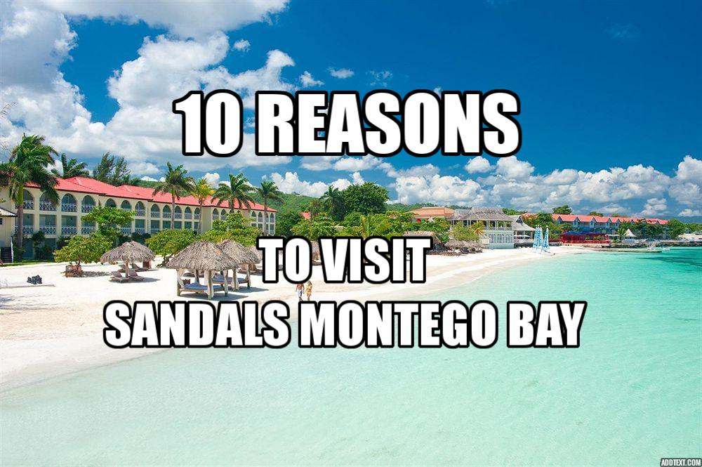 10 Reasons To Choose Sandals Montego Bay
